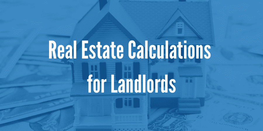 [Real Estate Formulas Cheat Sheet] Real Estate Calculations for Landlords