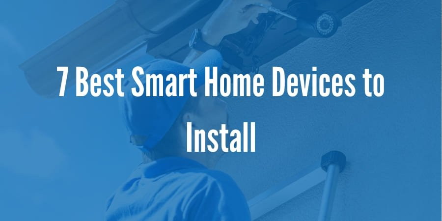 7 Best Smart Home Devices to Install in 2020
