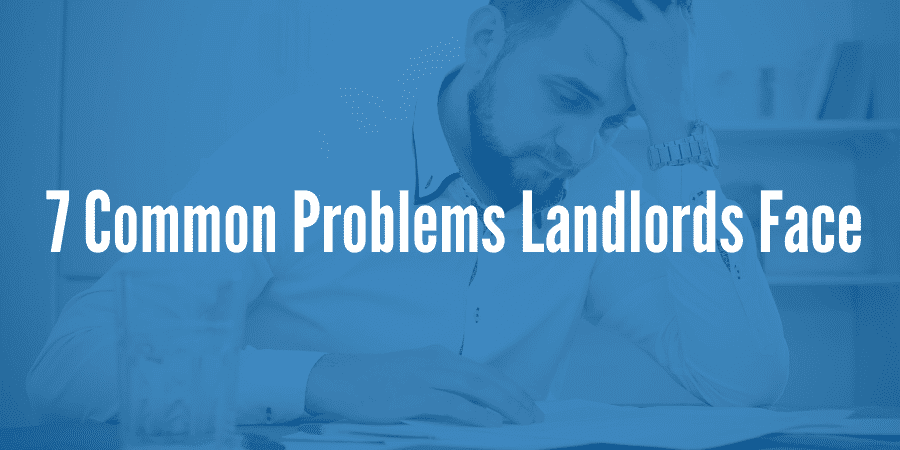 7 Common Problems Landlords Face