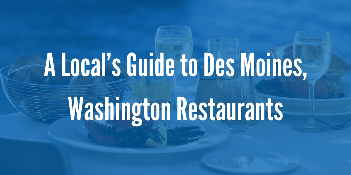 A Locals Guide to Des Moines, Washington Restaurants
