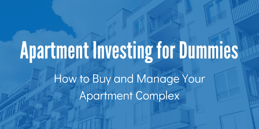 Apartment Investing for Dummies How to Buy and Manage Your Apartment Complex