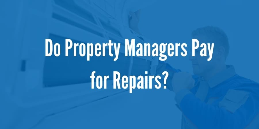 Do Property Managers Pay for Repairs in Washington