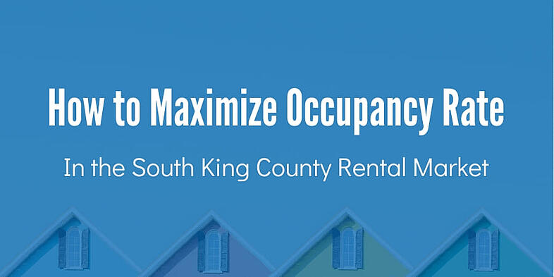 How to Maximize Occupancy Rate in the South King County Rental Market