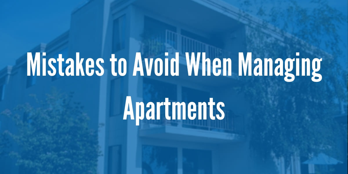 Mistakes to Avoid When Managing Apartments