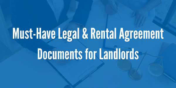 Must-Have Legal & Rental Agreement Documents for Landlords | Powell Property Management