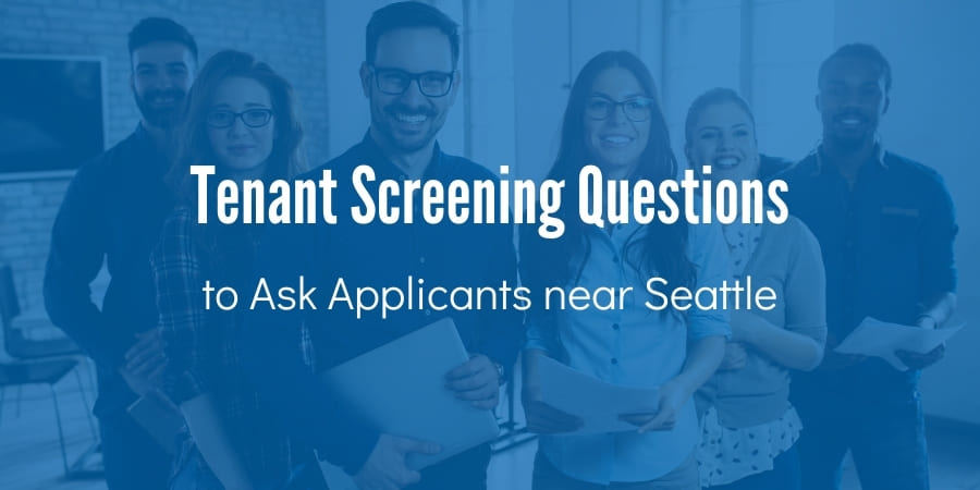 Tenant Acquisition Questions to Ask Applicants near Seattle