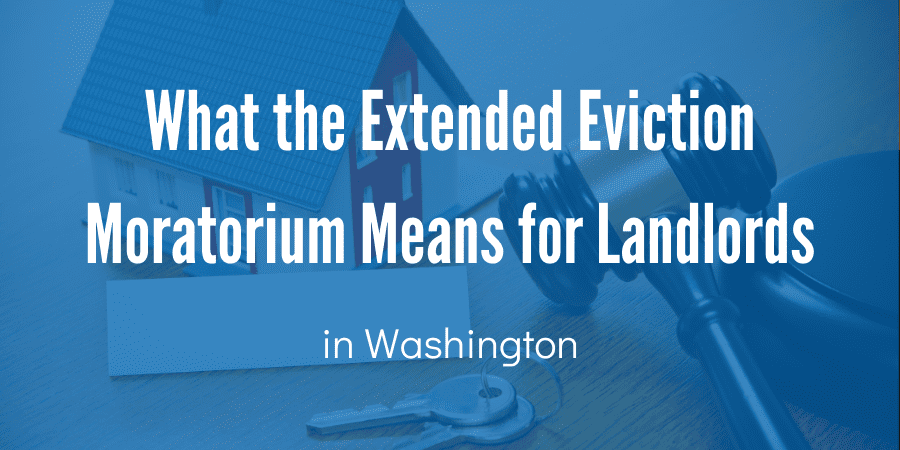 What the Extended Eviction Moratorium Means for Landlords in Washington