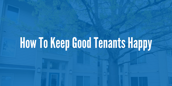How to Keep Good Tenants Happy