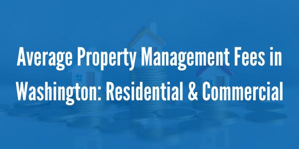 Average Property Management Fees in Washington State