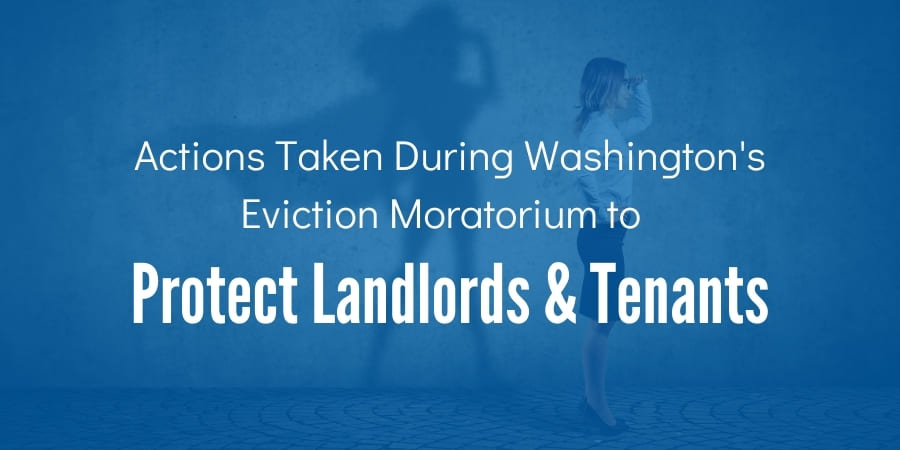 Actions Taken During Washington's Eviction Moratorium to Protect Landlords & Tenants