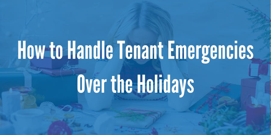 How to Handle Tenant Emergencies Over the Holidays