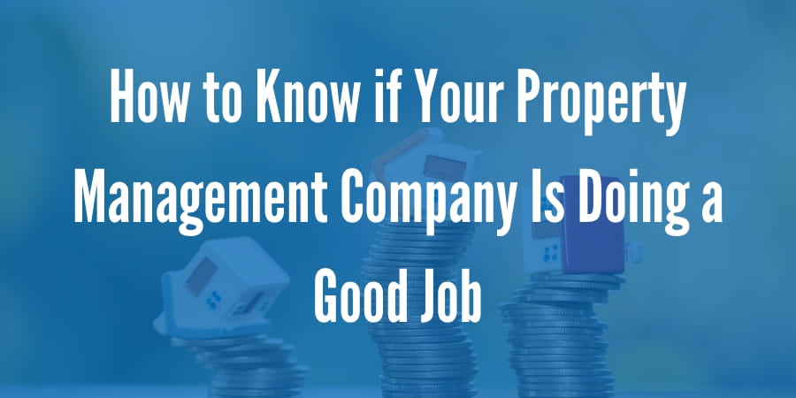 How to Know if Your Property Management Company Is Doing a Good Job