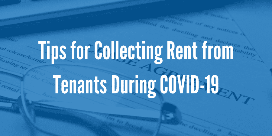 5 Tips for Collecting Rent from Tenants During COVID-19