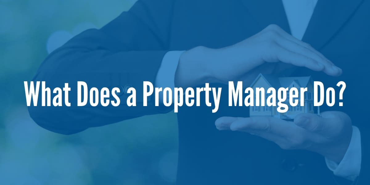 What Does a Property Manager Do?