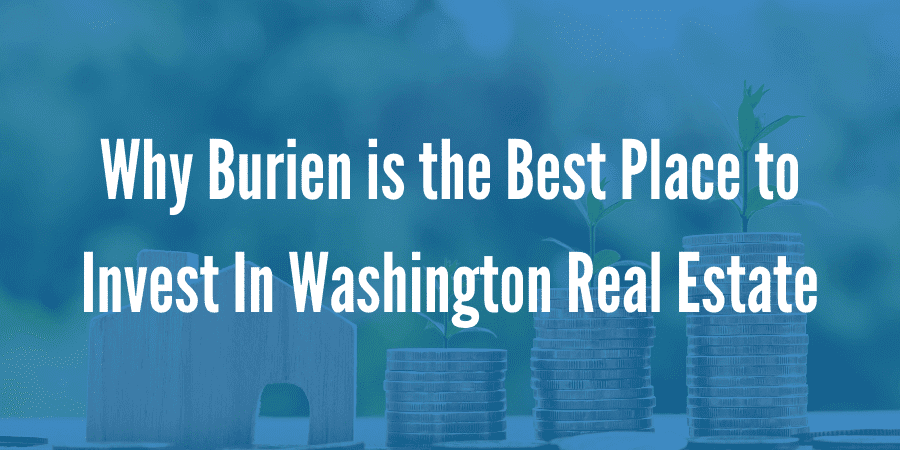8 Reasons Why Burien Is the Best Place to Invest In Washington Real Estate
