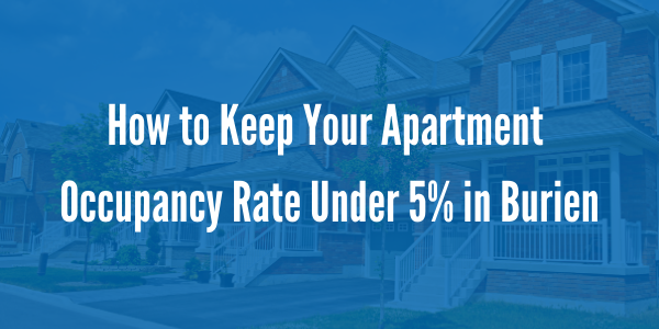 How to Keep Your Apartment Occupancy Rate Under 5% in Burien