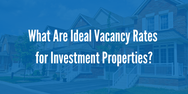 What Are Ideal Vacancy Rates for Investment Properties? | Des Moines