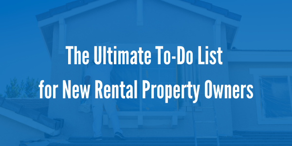 The Ultimate To-Do List for New Rental Property Owners